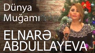 Скачать Elnarə Abdullayeva Pünhan İsmayıllı Dünya Muğamı 2018 Yeni Super İfa