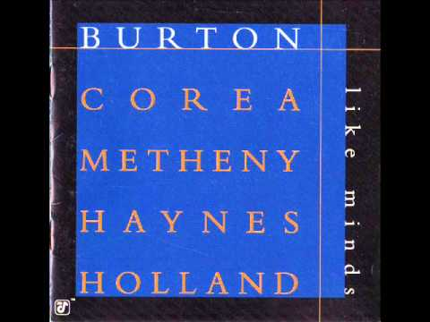 Pat Metheny: Elucidation - Gary Burton, Chick Corea, Pat Metheny, Roy Hanes, Dave Holland (- Like Minds , 1998)