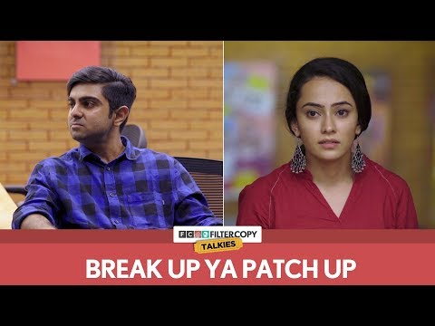 Break Up Ya Patch Up | FilterCopy Talkies | S01E07 | Ft. Akash Deep Arora, Palvi and Zervaan