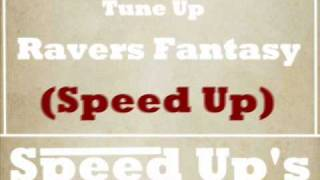Tune Up - Ravers Fantasy (Speed Up)
