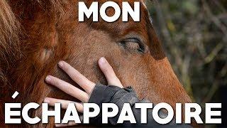 LES CHEVAUX SONT MON ÉCHAPPATOIRE