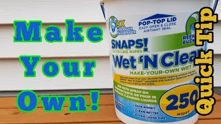 Quick Tip - Make your own Wet Wipes!