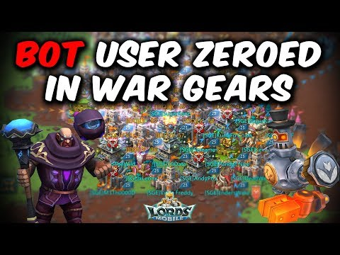 BOT USER ZEROED IN War Gears 25 Million Troops - Lords Mobile