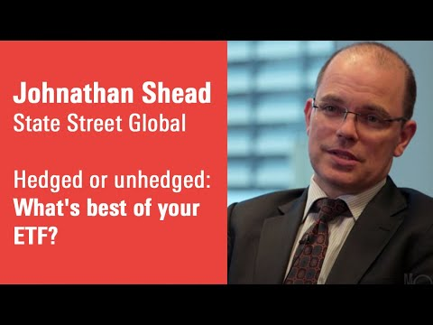 Hedged or unhedged: What's best of your ETF?