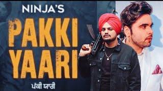 PAKKI YAARI- NINJA Ft. (Sidhu Moosewala) New Punjabi Song 2019 Umesh karmawala