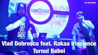 Vlad Dobrescu feat. Rakaa Iriscience - Turnul Babel (Live at Colectiv)