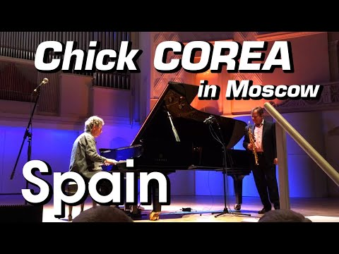 Chick Corea - Spain - Live At Moscow 2018 feat Igor Butman