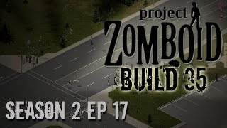 Project Zomboid Build 35 | Season 2: Ep 17 | Tired | Let's Play!