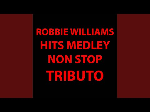 Robbie Williams Medley: Tripping / Feel / Somethin' Stupid / Rock DJ / Come Undone / Angels /...