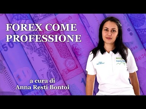 Forex come Professione - Anna Resti Bontoi - 07/03/2017