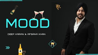 Mood (Deep Karan, Afsana Khan) Mp3 Song Download