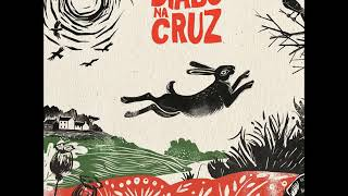Diabo Na Cruz - Lebre (ALBUM STREAM)