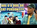 TXT - Cat & Dog MV | REACTION!!! Are You A Dog Or Cat Person?!