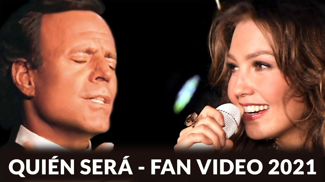 Julio Iglesias & Thalia - Quien sera, FAN VIDEO 2021