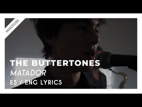The Buttertones - Matador // Lyrics - Letra