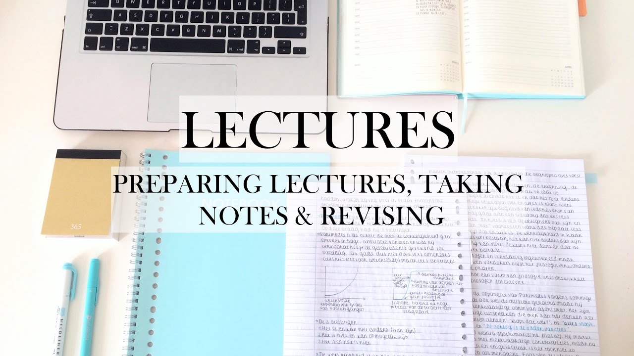 LECTURES: preparing lectures, taking notes & revising ...