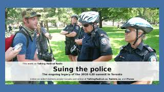 LISTEN: Suing the police: The ongoing legacy of the 2010 G20 summit in Toronto