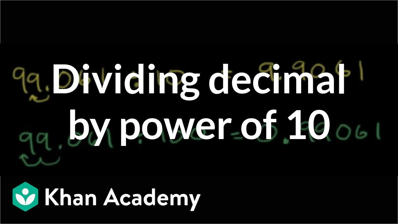 medium resolution of Dividing a decimal by a power of 10 (video)   Khan Academy