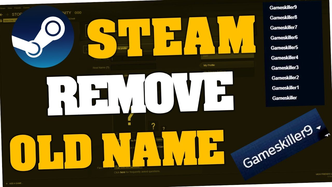 How To Remove Old Steam Names Aliases 2018