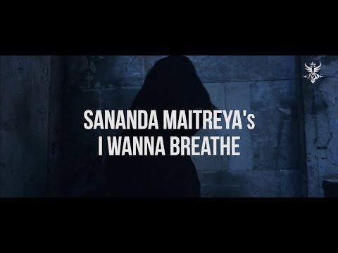 Sananda Maitreya - I Wanna Breathe (Official Video)