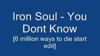 Iron Soul - You dont Know [6 million ways to die] Instrumental