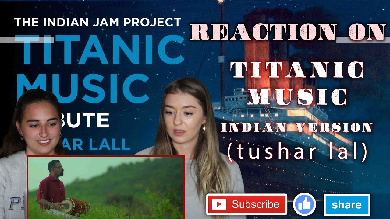 Titanic Music (Indian Version) | Tushar Lall | The Culture Shock Reactions