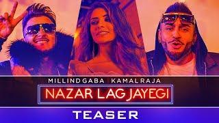 Nazar Lag Jayegi (Teaser) | Millind Gaba, Kamal Raja | Full Song Releasing ► 10th January!