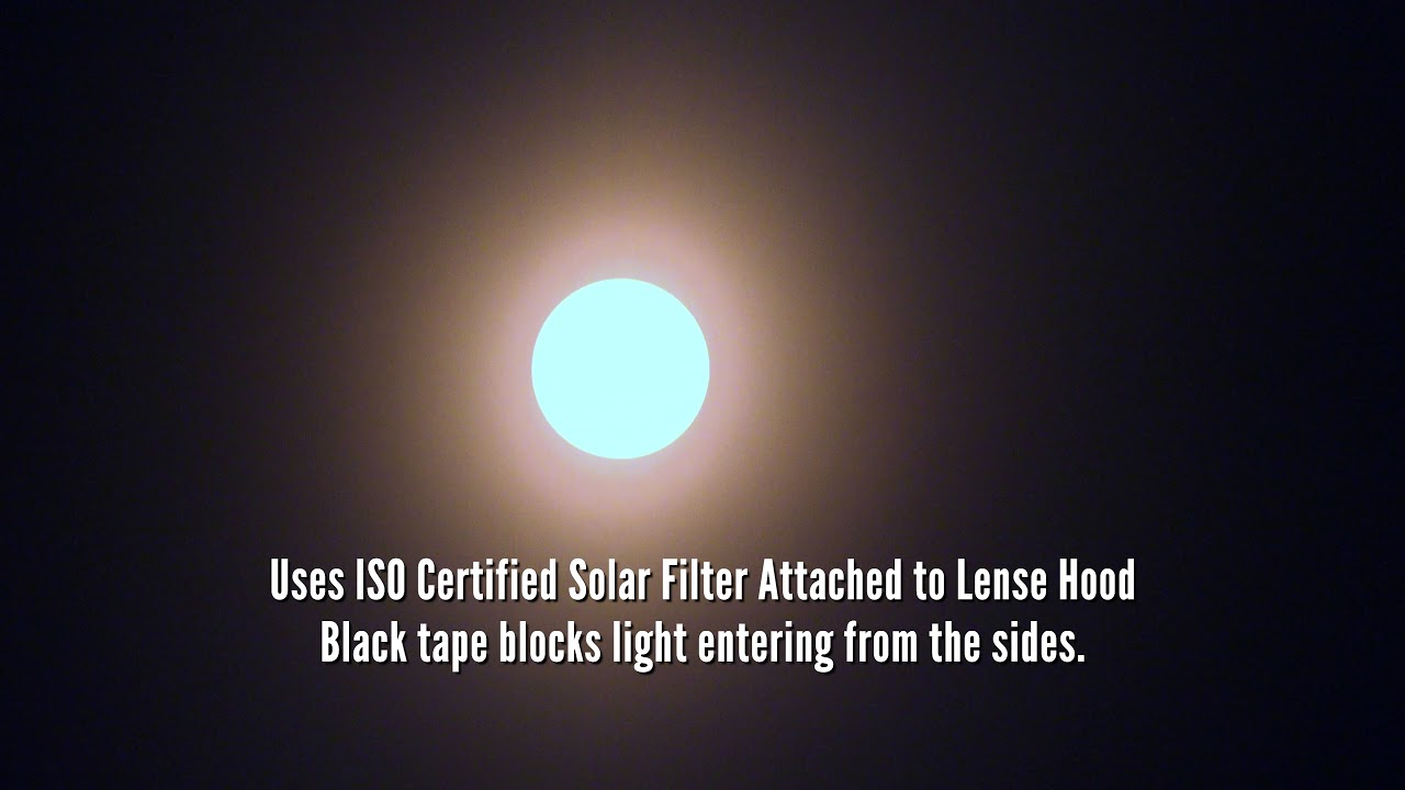 Solar Eclipse Test Iso Certified Solar Filter Sony 4k Camcorder Youtube