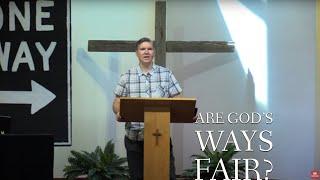 Are God's Ways Fair? - Heart Lake Baptist Church | June 20, 2021