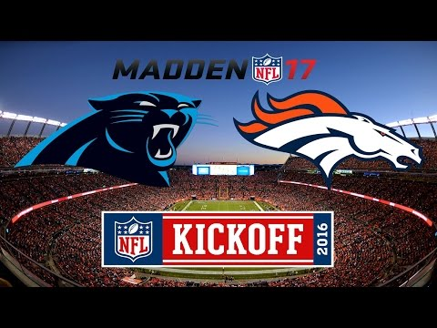 Madden 17: Season 1 Week 1-Carolina Panthers @ Denver Broncos