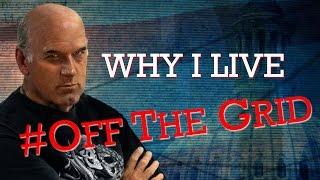 Why I Live #OffTheGrid | Jesse Ventura Off The Grid - Ora TV