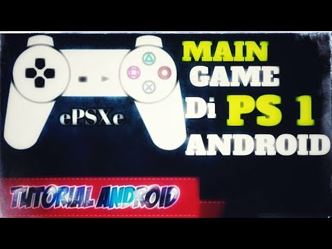 Cara Main Game PS1 Di android Epsxe (Tutorial Android)