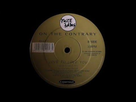 On The Contrary - Love To Love You