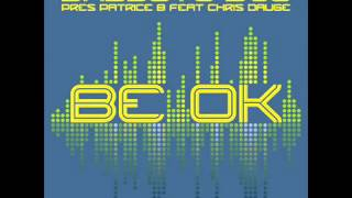 badboys djs pres Patrice B feat chris daugé be ok original