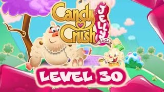Candy Crush Jelly Saga Level 30 - New