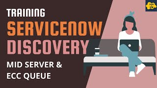 #2 MID Server and ECC Queue in ServiceNow | ServiceNow Discovery Training