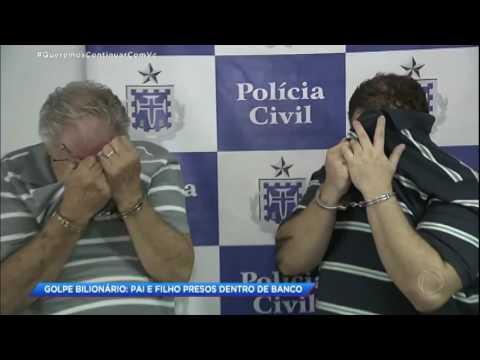 Pai e filho são presos quando tentavam dar golpe de R$ 28 bilhões