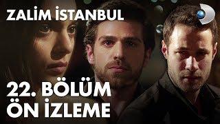 Zalim İstanbul 22. Bölüm ön izleme! thumbnail