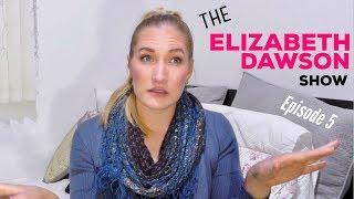 THE ELIZABETH DAWSON SHOW - Episode 5 #thedate