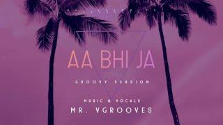 Aa Bhi Ja   Mr. Vgrooves   Shibani Kashyap   Latest Punjabi Song 2020