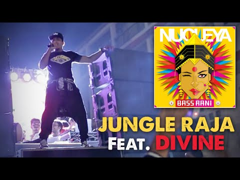 Jungle Raja - Nucleya feat. DIVINE | Bass Rani | Video