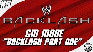 "Smackdown vs RAW 2007 GM Mode: #05 ""Backlash Part One"""