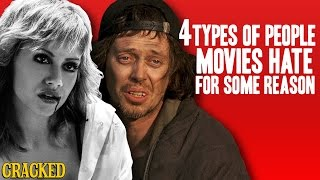 4 Types Of People Movies Hate For Some Reason by : Cracked