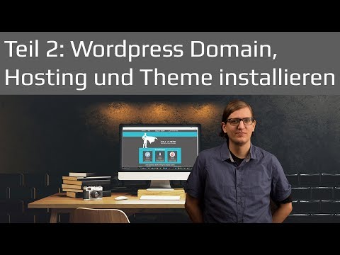 Domain, Hosting und Theme Installation | Wordpress Tutorial 2017 Teil 2 deutsch / german