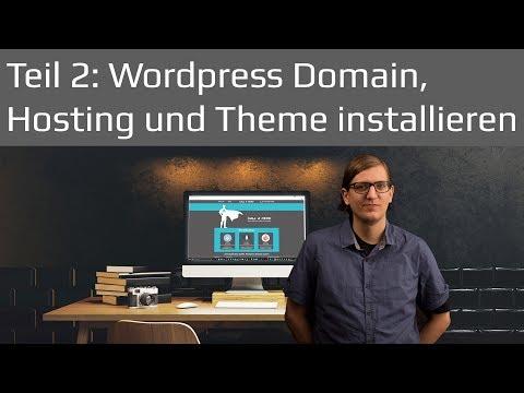 Domain, Hosting und Theme Installation | WordPress Tutorial 2017 Teil 2 deutsch / german