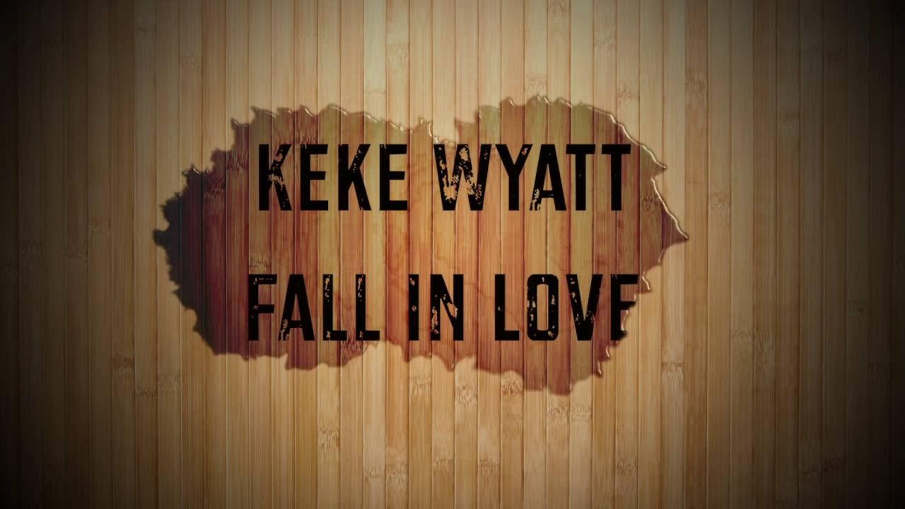 Keke Wyatt- Fall In Love Lyrics