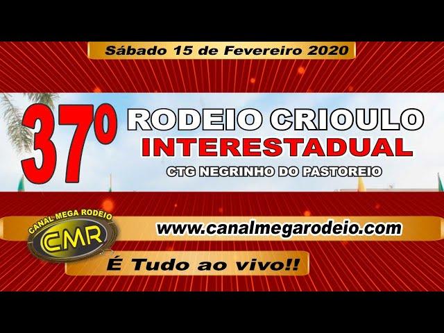 37º Rodeo Crioulo Interestadual CTG Negrinho do Pastoreio, Sábado Tarde 15 de fevereiro de 2020