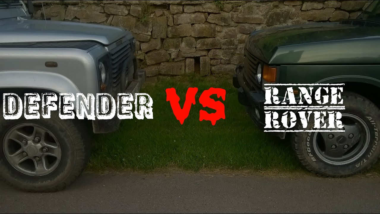 Defender 90 VS Range Rover Classic Land Rover