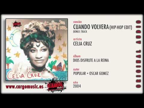 Celia Cruz - Cuando Volverá (hip-hop edit) (Dios Disfrute A La Reina 2004) [official audio + letra]
