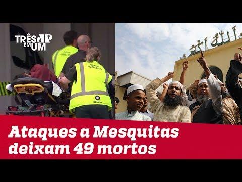 Atentados contra mesquitas na Nova Zelândia deixam 49 mortos